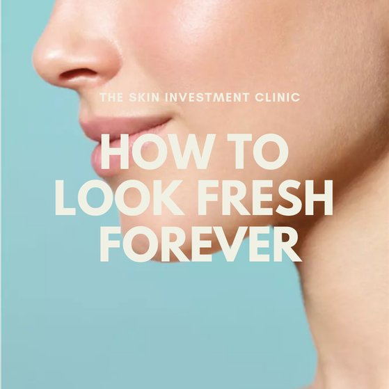 How To Look Fresh Forever