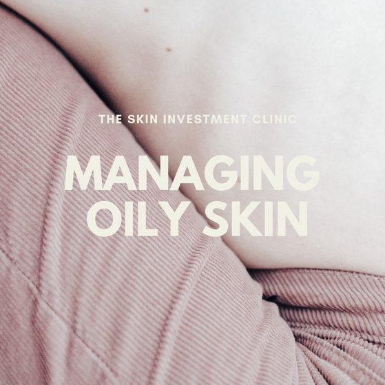 Managing Oily Skin The Right Way