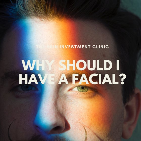 Why Should I Have a Facial?
