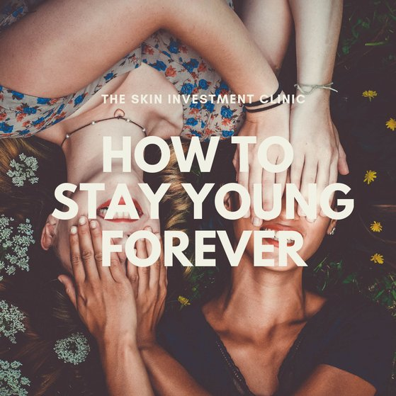 How To Stay Young Forever